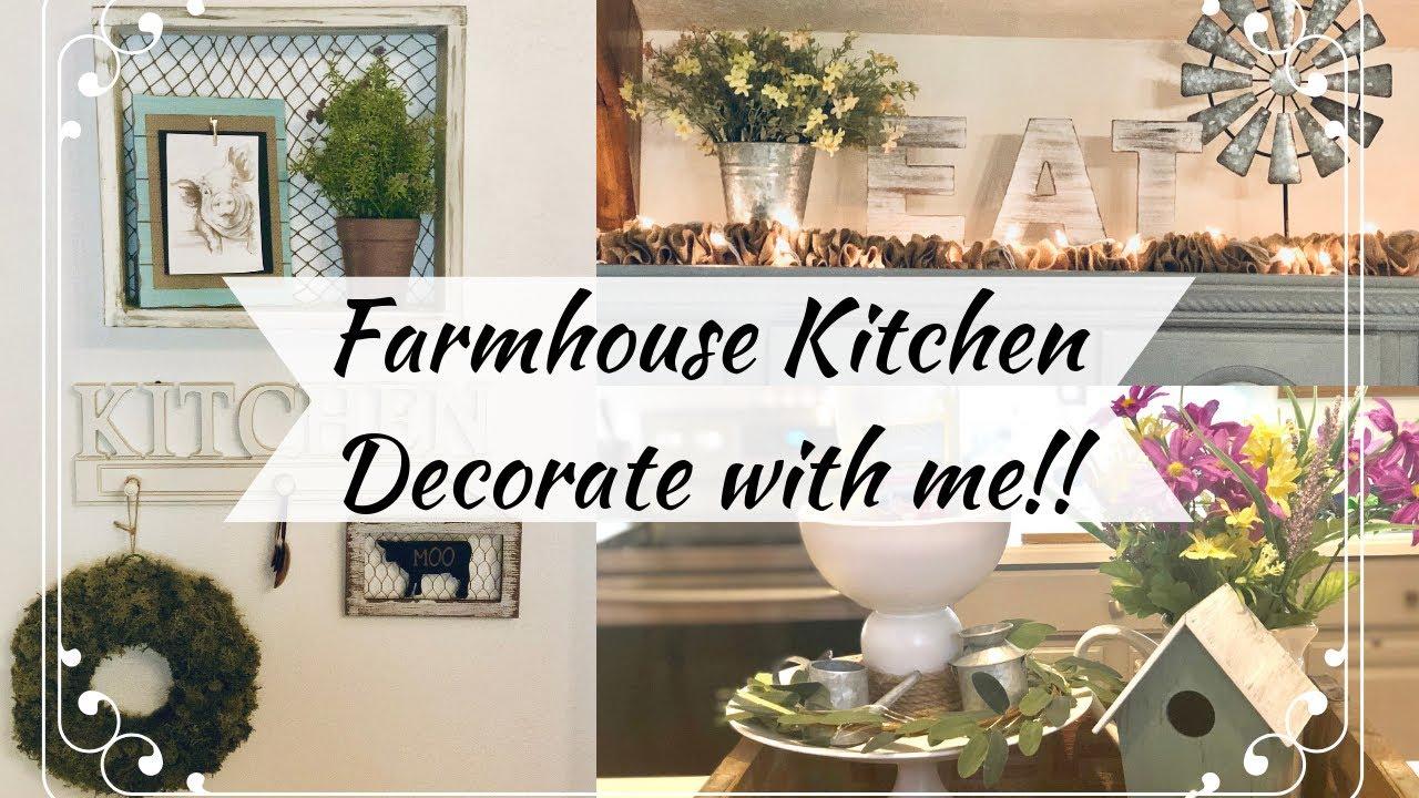 Farmhouse Kitchen Decorating Ideas Summer Farmhouse Decor Decorate With Me 2019