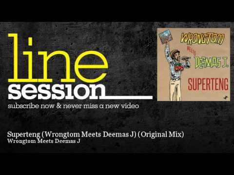Wrongtom Meets Deemas J - Superteng (Wrongtom Meets Deemas J) - Original Mix