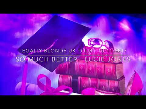 Legally Blonde UK Tour - So Much Better