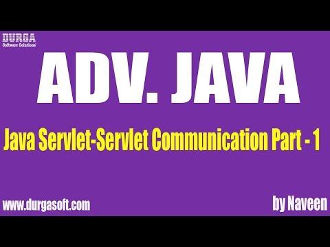 Adv Java Servlet-Servlet Communication Part 1