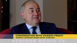 CONVERSATION WITH VICENZO PRESTI GENERAL MANAGER GRAND HOTEL DJIBLOHO