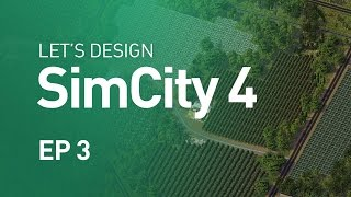 Let's Design SimCity 4 — EP 3 — Farm Expansion