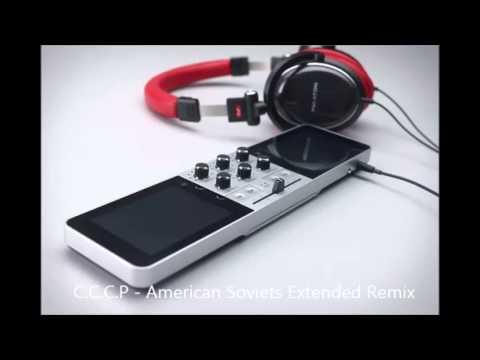 C.C.C.P - American Soviets Extended Remix