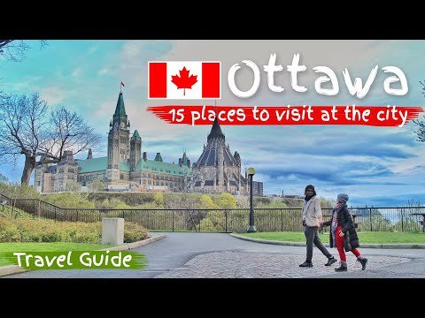 OTTAWA, CANADA: 15 PLACES TO VISIT in the CITY | TOUR | SPRING | 4K