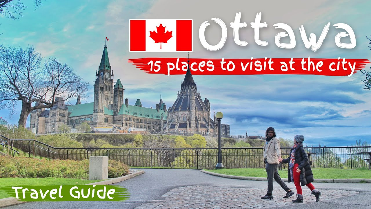 OTTAWA, CANADA: 15 PLACES TO VISIT in the CITY   TOUR   SPRING   4K