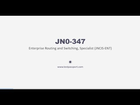 100% Pass JN0-347 Enterprise Routing and Switching, Specialist (JNCIS-ENT)