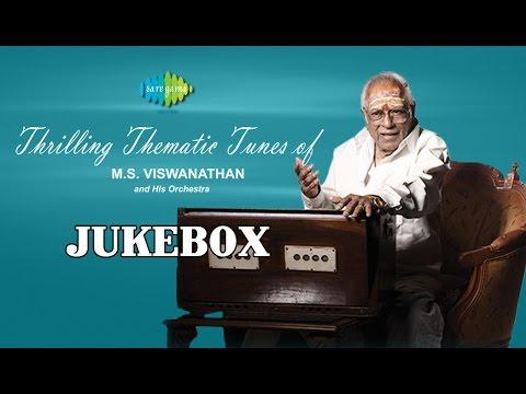 Thrilling Thematic Tunes of MS Viswanathan | Instrumental |Jukebox
