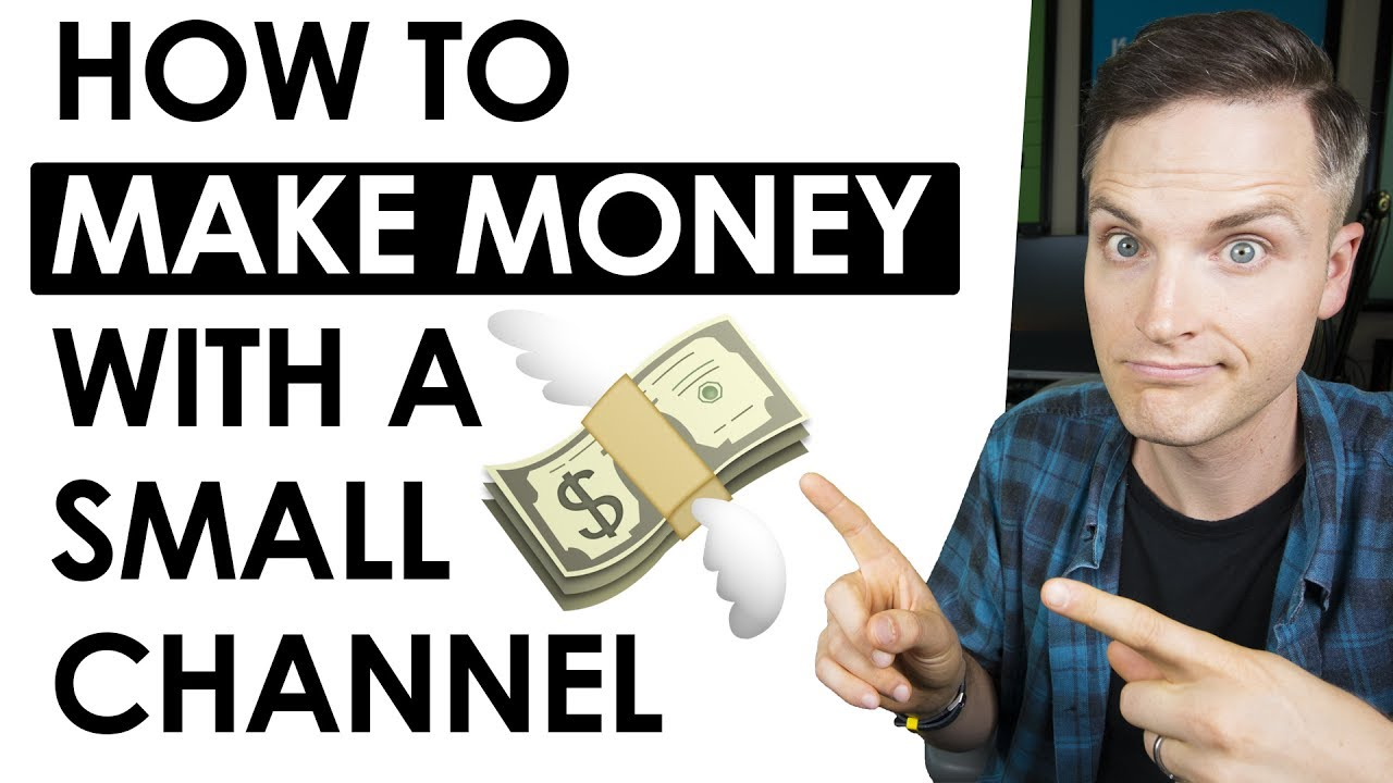 5 Ways to Make Money on YouTube with a Small Channel - YouTube