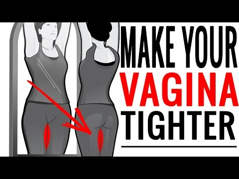 How To Make Your Vag Tighter - 3 Simple Ways To Make Your Vag Tighter From Home