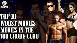Top 10 Worst Movies in the 100 Crore Club | Top 10 | Brain Wash