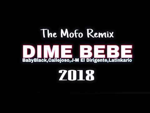 BabyBlack,Callejoso,J-M El Dirigente, Latinkario   Dime Bebe Official Remix