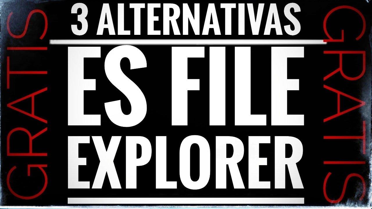 3 Alternativas a ES File Explorer que podeos descargar gratis