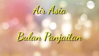 Download Lirik Air Asia, Bulan Panjaitan