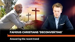 Famous Christians 'Deconverting' - The Truth of It S7E7