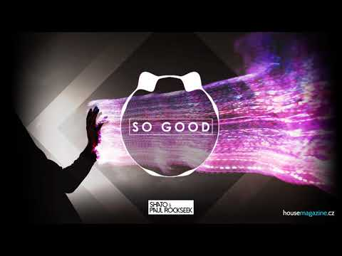 SHato & Paul Rockseek - So Good