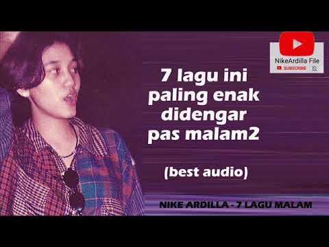 Download  NIKE ARDILLA - 7 LAGU MALAM I best audio Gratis, download lagu terbaru