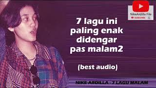 Download lagu NIKE ARDILLA - 7 LAGU MALAM I best audio