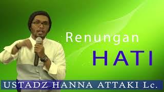Download Video Renungan Hati - Ceramah Ustadz Hanna Attaki Lc. MP3 3GP MP4