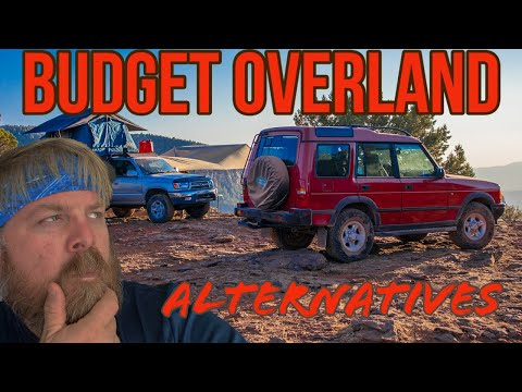 The 5 BEST BUDGET OVERLAND VEHICLE Alternatives Under $5000