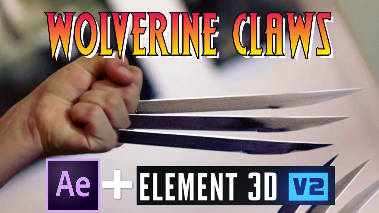 Wolverine Claws Effect Adobe After Effects And Element 3d Youtube