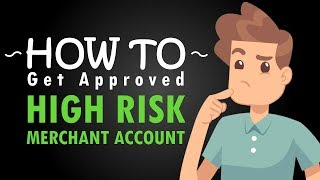 How to Get Approved for a High Risk Merchant Account
