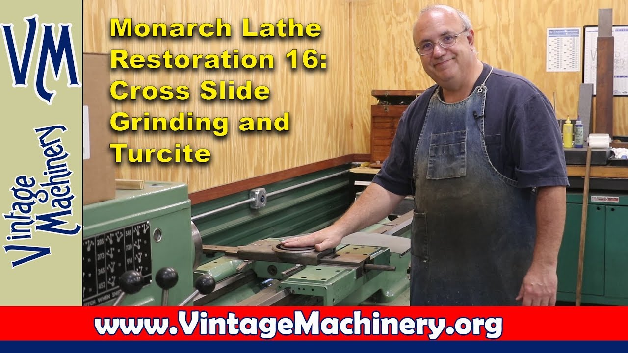 Monarch Lathe Restoration - Part 16: Grinding and putting