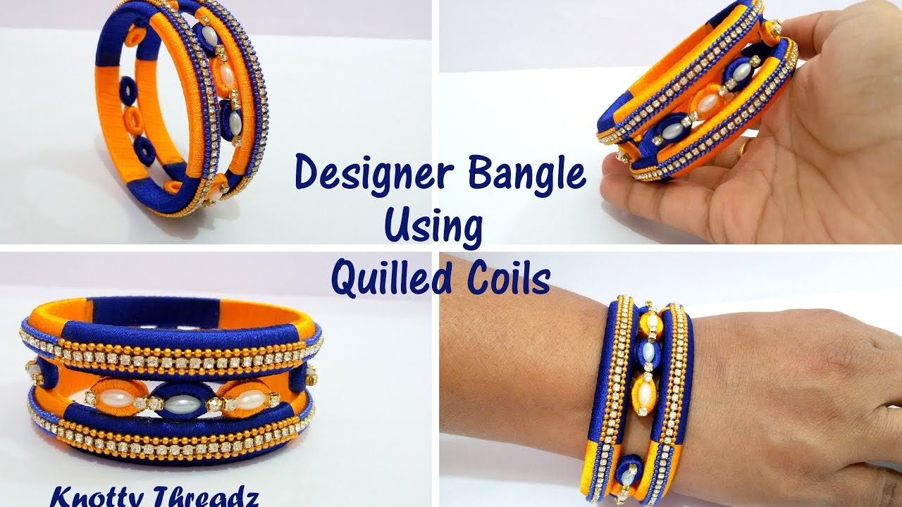 Silk Thread Jewelry | How to make Designer Bangle using Quilled ...