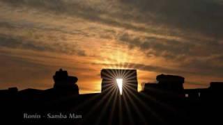 Ronin - Samba Man