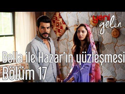 Yeni Gelin 17. Bölüm - Bella ile Hazar'ın Yüzleşmesi