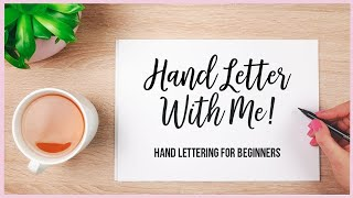 Hand Letter With Me Live! Hand Lettering For Beginners