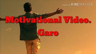 Salgrik M Sangma Motivational Garo Video, by Thomas Edison