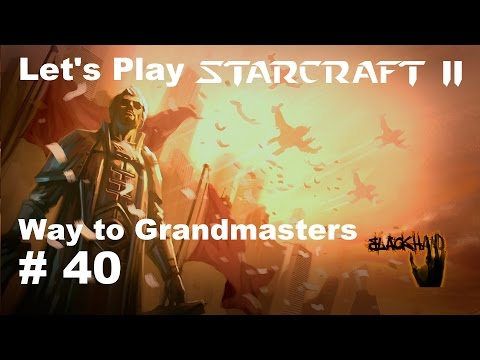 Let's Play Starcraft 2 - Way to Grandmasters (Deutsch German) #40
