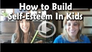 How to Build Self-Esteem in Kids