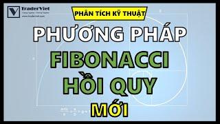 ✅ Fibonacci Hồi Quy (Fibonacci Retracement) - Phương Pháp Vẽ Mới Chính Xác 96.69%