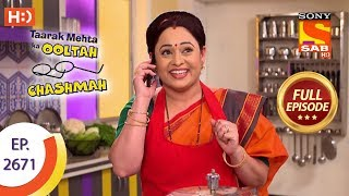 Taarak Mehta Ka Ooltah Chashmah - Ep 2671 - Full Episode - 20th February, 2019