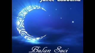 Juliet Labbaika - Bulan Suci (OST. Do'aku Harapanku 2)