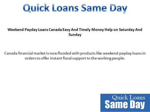 Weekend Payday Loans Canada- Get Instant Cash For Financial Crisis