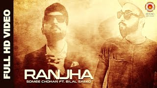 Download Ranjha | Somee Chohan | Bilal Saeed | Latest Punjabi Song 2016 MP3 song and Music Video