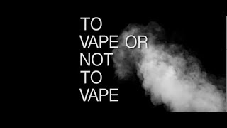 To Vape Or Not To Vape, Episode 1