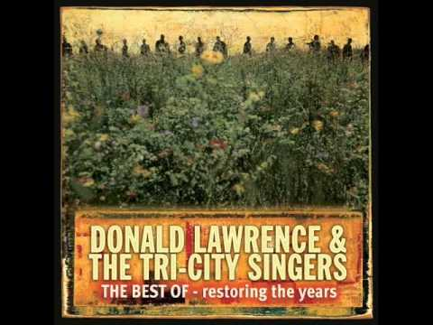 Donald Lawrence and the Tri-City Singers - In The Presence of a King