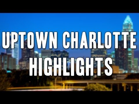 "Charlotte, NC ""Uptown Highlights"""