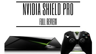 NVIDIA SHIELD Pro Full Review - It Rules My Living Room!