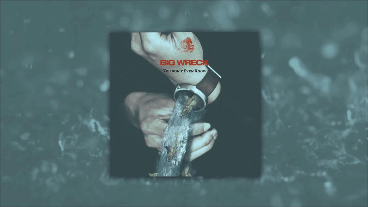 big-wreck-you-dont-even-know-audio-big-wreck