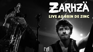 ZARHZÄ ★ Zapata - Live au Brin de Zinc (Chambéry)