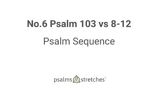 No  6 Psalm 103 vs 8 12 Psalm Sequence