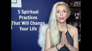 5 Spiritual PRACTICES That Will CHANGE Your LIFE