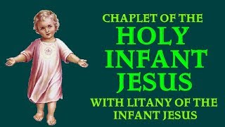 MIRACULOUS CHAPLET OF THE HOLY INFANT JESUS WITH LITANY