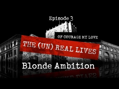 The UnReal Lives of Courage My Love - Episode 3 - Blonde Ambition poster