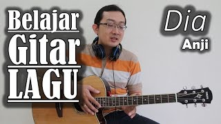Video Belajar Gitar Lagu - Dia (Anji) download MP3, 3GP, MP4, WEBM, AVI, FLV Maret 2018