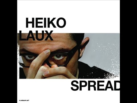 Heiko Laux - Spread (Kanzleramt Music) [Full Album]